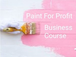 Paint For Profit.. A Guide To Starting Your Own Business